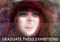 Graduate Thesis Exhibitions Open August 4